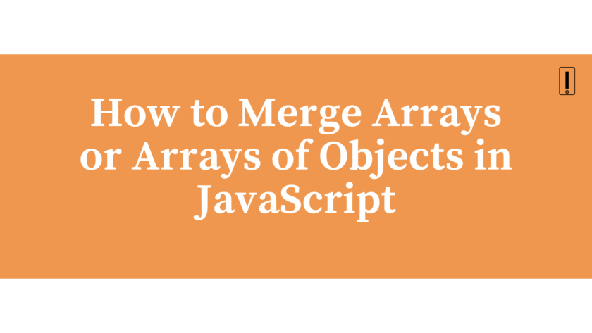 How to merge arrays or arrays of objects in javascript